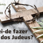 11Meditação Evangelho Domingo de Ramos